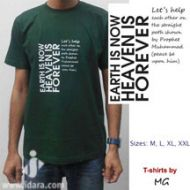 T-Shirt : Earth is Now, Heaven is forever