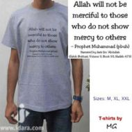 T-Shirt : Allah will not be merciful to those who do not show mercy to others