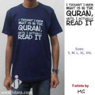 T-Shirt : I thought I knew what is in the Quran, until I actually read it
