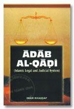 Adab Al-Qadi : Islamic Legal and Judicial System