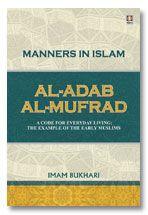 Al-Adab Al-Mufrad English - Manners in Islam - Imam Bukhari