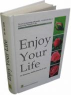 Enjoy Your Life! - The Art of Interacting with People... as Deduced from a Study of the Prophet's Life