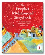 The Prophet Muhammad Storybook - 1 - HB : Life in Ancient Makkah, the Prophet's Birth and Early Life