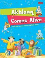 Akhlaaq Comes Alive