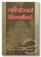 Al-Albani Unveiled - an Exposition of His Errors and Other Important Issues