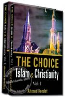 The Choice : Islam and Christianity - 2 Volumes Set