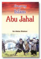 Enemy of Islam : Abu Jahal