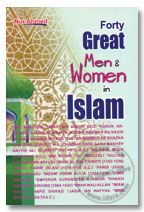 Forty Great Men and Women in Islam