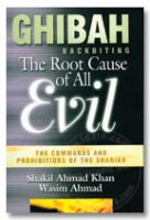Ghibah : Backbiting - The Root Cause of All Evil