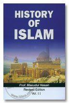 History of Islam (2 Volumes) - Masudul Hasan