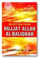 Selection From Hujjat Allah Al-Balighah