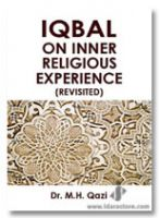 Iqbal on Inner Religious Experience (Revisited)