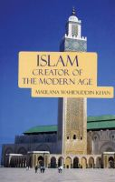 Islam: Creator of the Modern Age