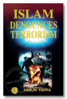 Islam Denounces Terrorism - Harun Yahya