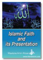 Islamic Faith and its Presentation