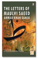 Letters of Maulana Saeed Ahmad Khan Sahab