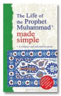 The Life of the Prophet Muhammad Made Simple