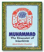 Muhammad The Educator of Mankind