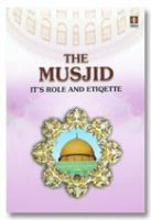 The MUSJID - Its Role and Etiquettes