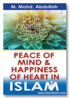 Peace of Mind and Happiness of Heart in Islam