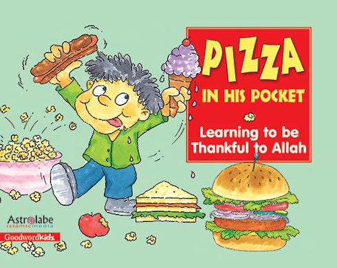 Pizza in His Pocket Learning to be Thankful to Allah
