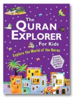 The Quran Explorer for Kids : Explore the World of the Quran