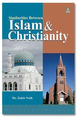 Similarities Between Islam and Christianity - - Dr Zakir Naik