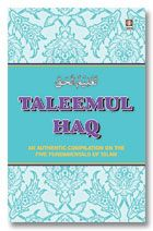 Taleemul Haq - English - An authentic compilation on five Fundamentals of Islam