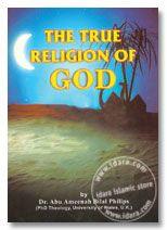 The True Religion of God - Bilal Philips
