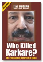 Who Killed Karkare? -The Real face of Terrorism in India