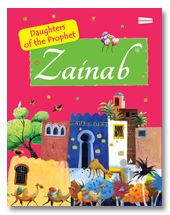 Zainab - The Daughter of the Prophet PBUH